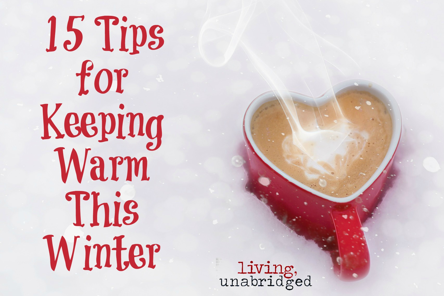 15 tips for keeping warm this winter living unabridged. Black Bedroom Furniture Sets. Home Design Ideas