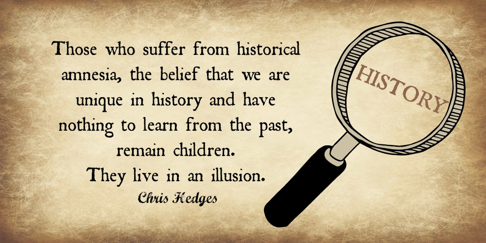 historical amnesia is choosing to live in an illusion