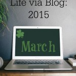 Life via Blog: March