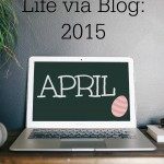 Life via Blog: April