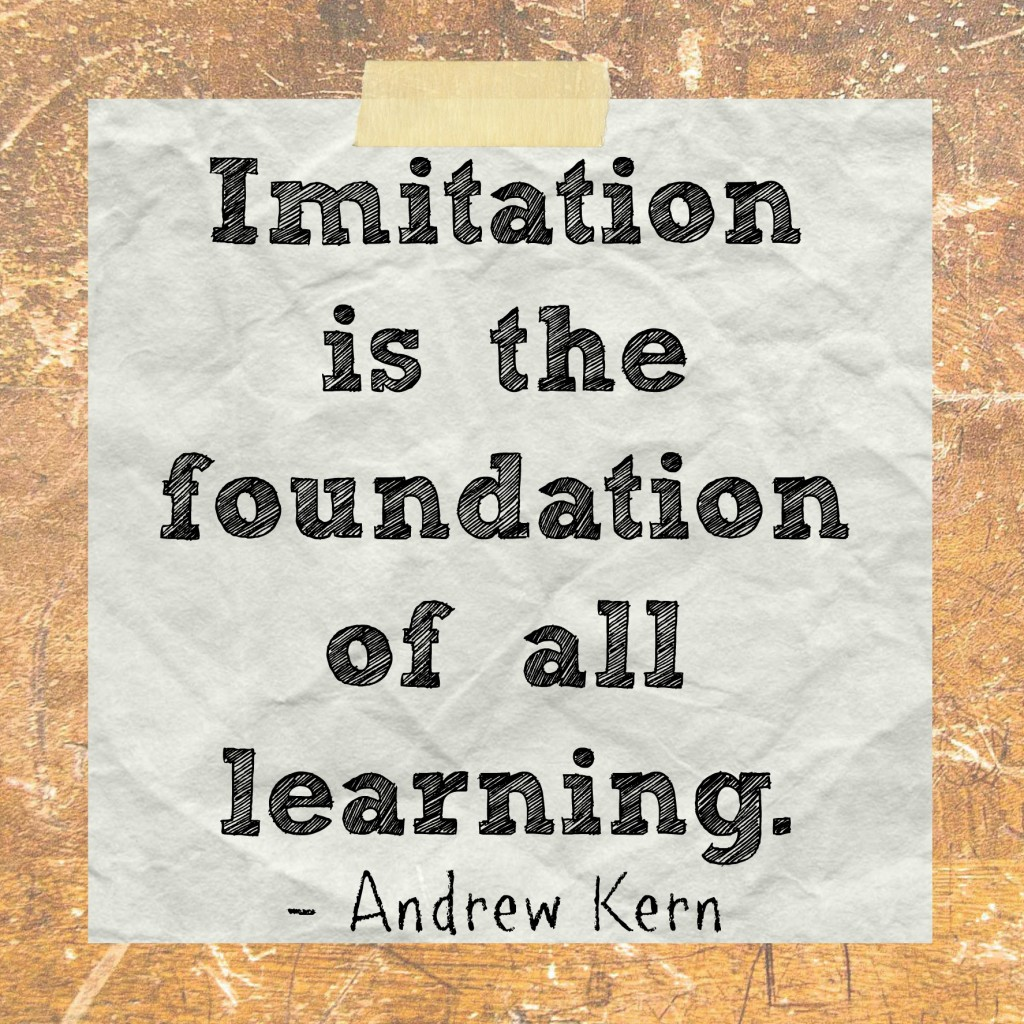 imitation is the foundation of learning