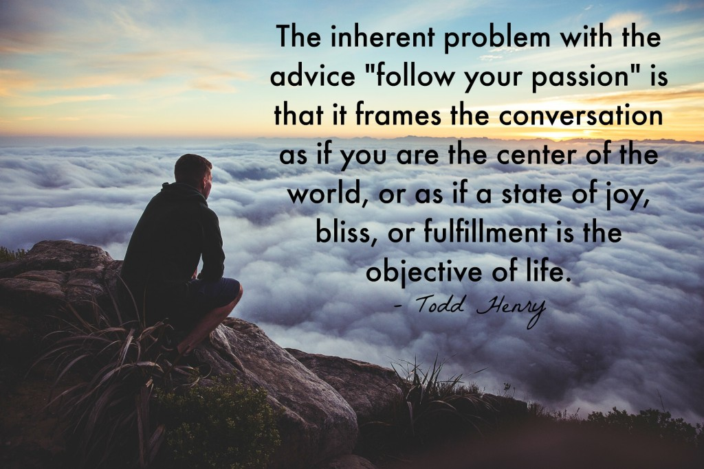 problem with follow your passion