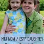 INTJ Mom / ESFP Daughter: Teaching Each Other