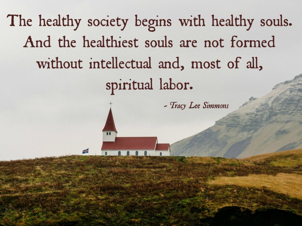 the healthy society begins with healthy souls