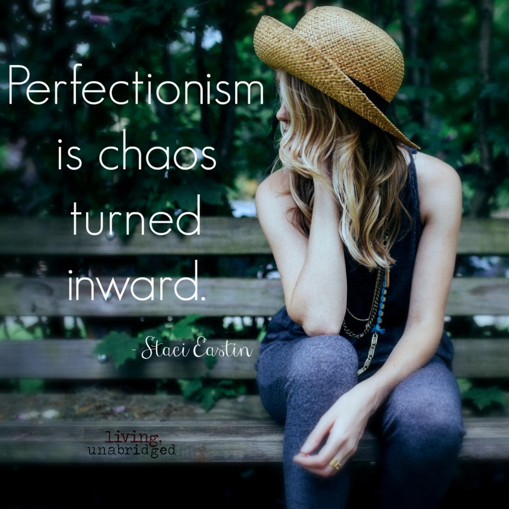 perfectionism is chaos turned inward