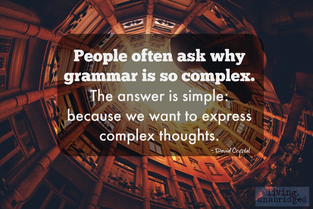 grammar is for complex thoughts