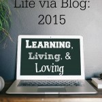 Living, Learning, and Loving in 2015