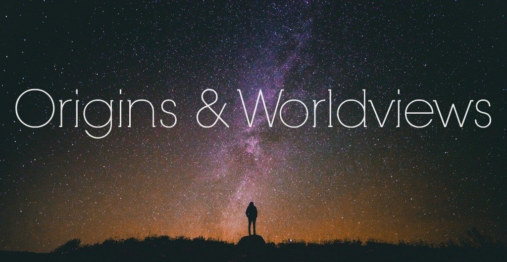 origins and worldview topics