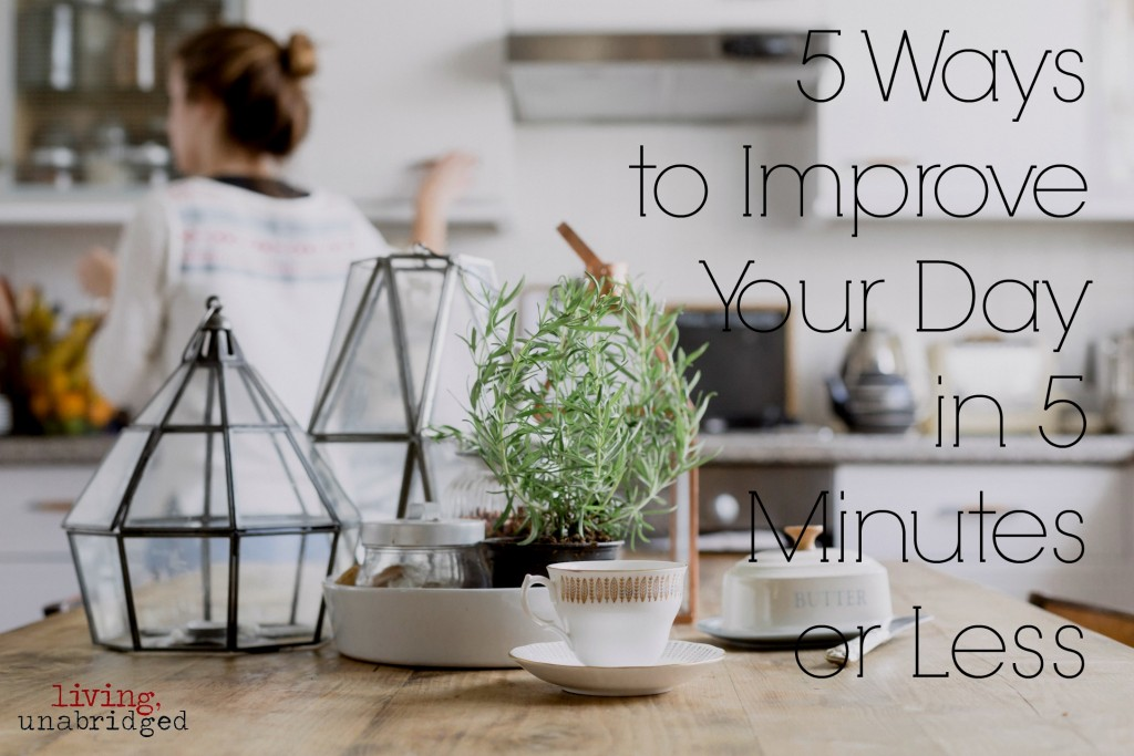5 ways to improve day in 5 minutes