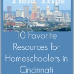 Cincinnati Field Trips for Homeschoolers