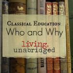 Classical Education: Who and Why