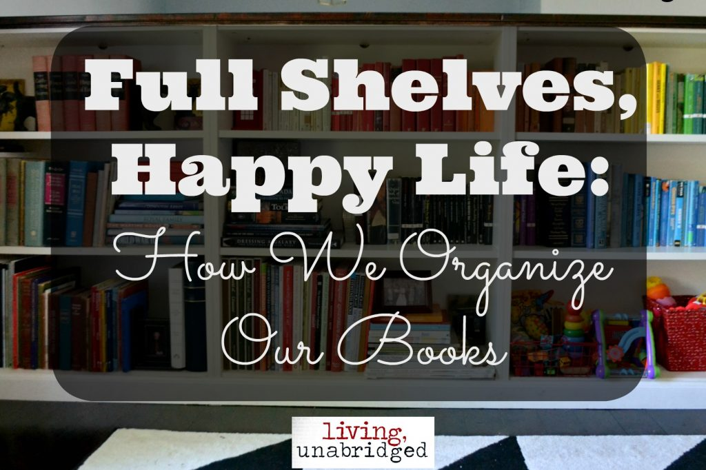 full shelves happy life: organizing books
