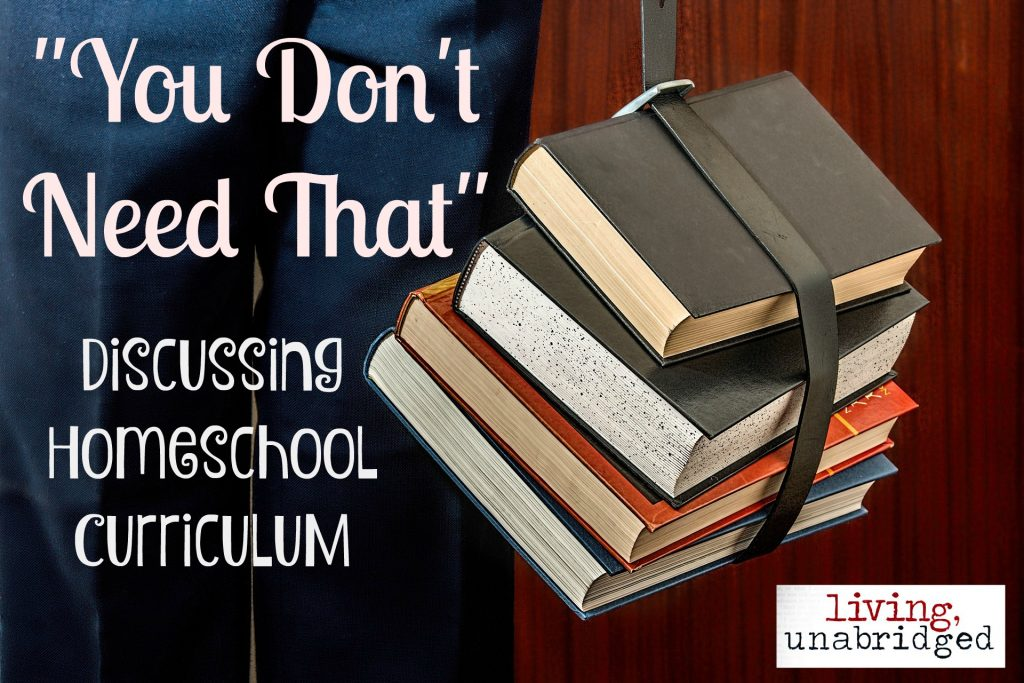 you don't need that: discussing homeschool curriculum