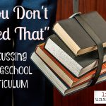 You Don't Need That: Homeschool Curriculum