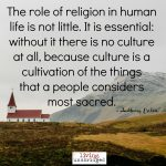 Words on Wednesday – Culture is Cultivation of Sacred Things
