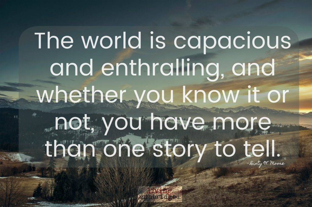 you have more than one story to tell