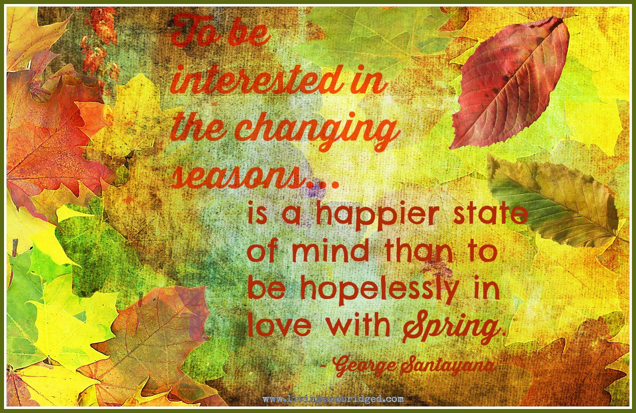 Quotes About Changing Seasons Words on Wednesday: Changing Seasons   Living Unabridged Quotes About Changing Seasons