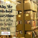 Why We Ditched Storytime (and Why We Went Back)