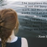 Words on Wednesday – On Busyness