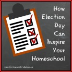 Election Day in Your Homeschool