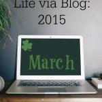 Life via Blog: March