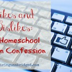 Likes and Dislikes: A Homeschool Mom Confession