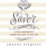 Book Review: Savor by Shauna Niequist