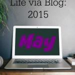 Life via Blog: May