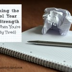 Finishing the Homeschool Year with Strength (Even When You're Tired)