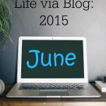 Life via Blog: June