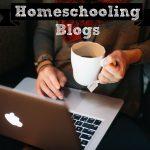 25+ Must Read Homeschool Blogs