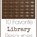 10 Favorite Library Resources