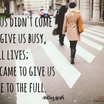 Words on Wednesday – Life to the Full