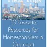 Cincinnati Field Trips for Homeschoolers