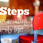 3 Steps to an Amazing Family Life